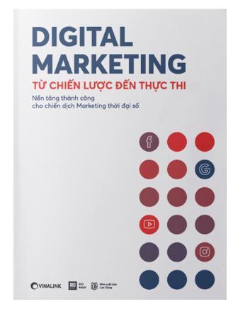 Digital Marketing từ chiến lược đến thực thi - Sách không thể thiếu nếu muốn chiến dịch quảng bá sản phẩm thành công