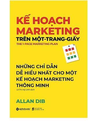 Kế hoạch Marketing trên một trang giấy - Sách lên kế hoạch Marketing hay nhất bạn không thể bỏ qua