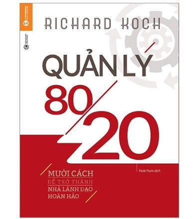 Quản lý 80/20 - Quyển sách giúp bạn tăng tốc độ thành công nhanh hơn bằng làm những việc quan trọng nhất