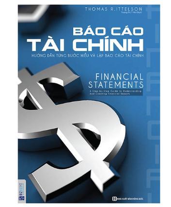 Báo Cáo Tài Chính - Hướng Dẫn Từng Bước Hiểu Và Lập Báo Cáo Tài Chính - Sách giúp bạn dễ hiểu báo cáo tài chính và các chỉ số tài chính quan trọng nhất của công ty