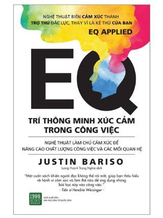 EQ - Trí Thông Minh Xúc Cảm Trong Công Việc - Quyển sách cực hay về kỹ năng quản lý cảm xúc