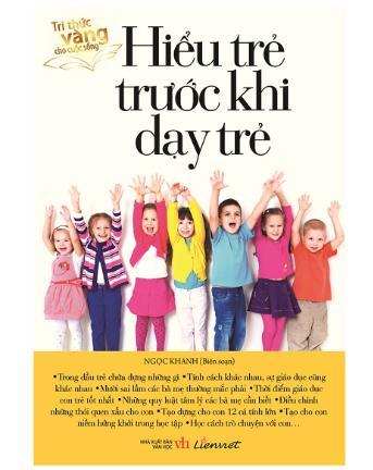 Hiểu Trẻ Trước Khi Dạy Trẻ - Sách tâm lý học cần đọc trước khi dạy con