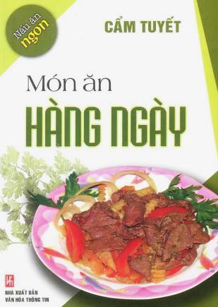 Món Ăn Hàng Ngày - Quyển sách tập hợp đầy đủ nhất những món ăn thường ngày của mọi gia đình