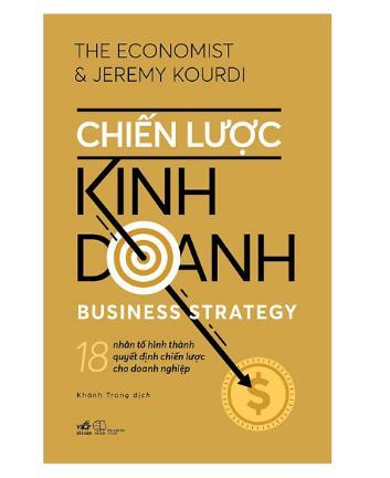 Chiến Lược Kinh Doanh - Quyển sách không thể thiếu để doanh nghiệp có chiến lược kinh doanh hiệu quả nhất