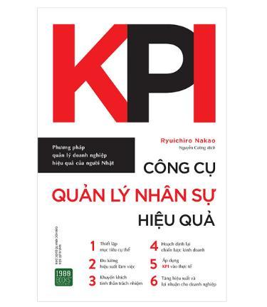 KPI - Công Cụ Quản Lý Nhân Sự Hiệu Quả - Một quyển sách không thể thiếu để thiết lập mục tiêu và quản lý công việc doanh nghiệp